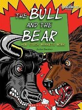 The Bull and the Bear: How Stock Markets Work (Shockwave: Economics and Geograph