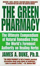 The Green Pharmacy: The Ultimate Compendium Of Natural Remedies From The World's