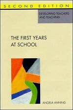 First Years At School: Education 4 to 8 (Developing Teachers & Teaching), Anning