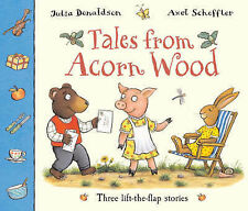 Tales From Acorn Wood - 3 Lift the flap stories - Julia Donaldson/Axel Scheffler
