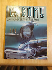 Chrome: Glamour Cars of the Fifties by Brian Laban (Paperback, 1984