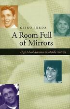 A Room Full of Mirrors: High School Reunions in Middle America-ExLibrary