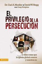 El privilegio de la persecución: y otras cosas que la iglesia global conoce y no