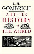 A Little History of the World by Ernst H. Gombrich (Hardback, 2005)