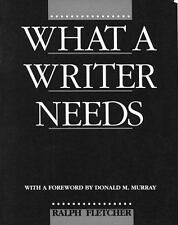 NEW - What a Writer Needs by Fletcher, Ralph