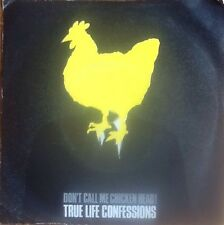True Life Confessions / Dont Call Me Chickenhead