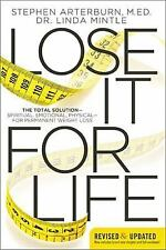 Lose It for Life: The Total Solution---Spiritual, Emotional, Physical---for