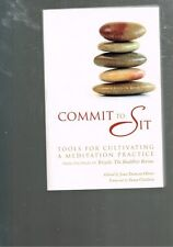 Commit to Sit: Tools for Cultivating a Meditation Practice by Joan Duncan Oliver