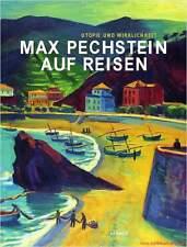 Fachbuch Max Pechstein auf Reisen, Utopie und Wirklichkeit, viele Bilder, NEU