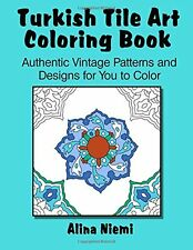 Turkish Tile Art Coloring Book:  Authentic Vintage Patterns and Designs for You