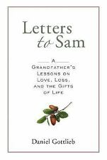 Letters to Sam: A Grandfather's Lessons on Love, Loss, and the Gifts of Life by