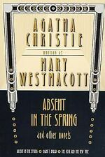 Absent in the Spring and Other Novels: Absent in the Spring -- Giant's Bread --
