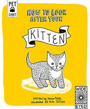 How to Look After Your Kitten (Pet Cadet), Piers, Helen, New