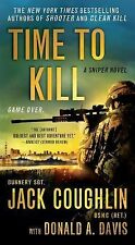 Time to Kill : A Sniper Novel 6 by Jack Coughlin and Donald A. Davis (2014,...
