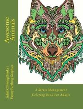 Awesome Animals: A Stress Management Coloring Book For Adults Volume 1