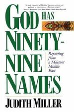 God Has Ninety-Nine Names: Reporting from a Militant Middle East Miller, Judith