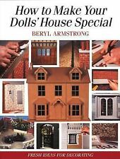 How to Make Your Dolls' House Special: Fresh Ideas for Decorating with Style by