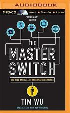 The Master Switch : The Rise and Fall of Information Empires by Tim Wu (2015,...