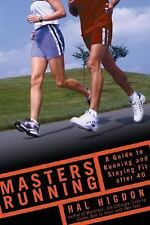 Masters Running: A Guide to Running and Staying Fit After 40 Higdon, Hal Paperb