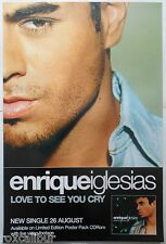 ENRIQUE IGLESIAS Love To See You Cry Rare Orig Official UK Record Company POSTER