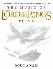 The Music of the Lord of the Rings Films : A Comprehensive Account of Howard...