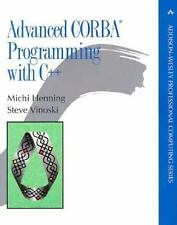 Advanced CORBA® Programming with C++ by Vinoski, Steve, Henning, Michi, Good