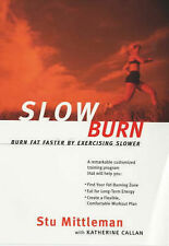 Slow Burn: Burn Fat Faster by Exercising Slower by Stu Mittleman (Paperback,...