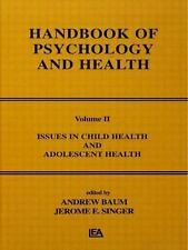 Issues in Child Health and Adolescent Health: Handbook of Psychology and Health,