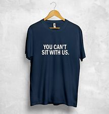 You Cant Sit With Us T Shirt Zoella I Slay Homies Dope Swag Boho Tumblr Bitches