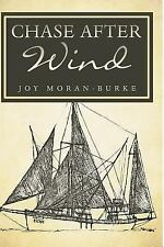 Chase after Wind by Joy Moran-Burke (2015, Paperback)
