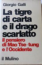 GALLI LA TIGRE DI CARTA E IL DRAGO SCARLATTO IL PENSIERO MAO TSE-TUNG MULINO '70