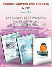 Stories Written for Children by Tateen Volume One : The Pumpkin Patch and the...