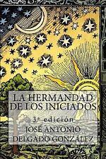 La Hermandad de Los Iniciados by José Delgado González (2014, Paperback)