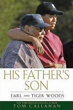 His Father's Son: Earl and Tiger Woods-ExLibrary