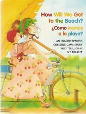 How Will We Get to the Beach / Como iremos a la playa (Bilingual) (Eng-ExLibrary