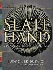 Slate of Hand : Stone for Fine Art and Folk Art by Ted Buswick and Judy Buswick