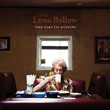 "The Lone Bellow ""Then Came The Morning"" CD Alternative Country Americana"