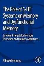 The Role of 5-HT Systems on Memory and Dysfunctional Memory : Emergent...