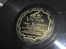 PAUL WHITEMAN / NAT SHILKRET VICTOR 78 RPM RECORD 20684 LIKE YOU