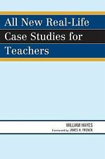 All New Real-Life Case Studies for Teachers by William Hayes (2009, Paperbac…