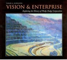 Vision and Enterprise: Exploring the History of Phelps Dodge Corporation, Schwan