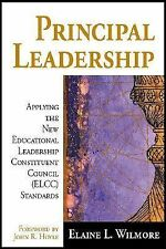 Principal Leadership: Applying the New Educational Leadership Constituent Counci