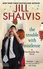 The Trouble with Mistletoe : A Heartbreaker Bay Novel by Jill Shalvis (2016, Pap