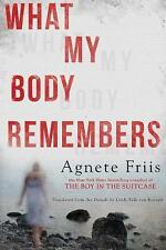 What My Body Remembers by Agnete Friis (Hardback, 2017)