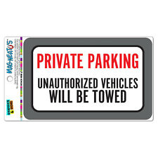 Private Parking Unauthorized Vehicles Will Be Towed Vinyl Magnet Sign