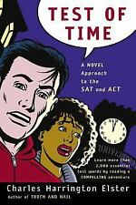 Test of Time: A Novel Approach to the SAT and ACT (Harvest Original) Elster, Ch