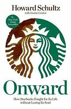 Onward: How Starbucks Fought for Its Life  HOWARD SCHULTZ