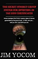 The Secret Synergy Group System for Investing in Tax Lien Certificates by Jim...