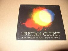 Tristan Clopet Name It What You Want 10 track cd digipak 2011 New & Sealed