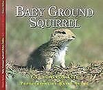 Nature Babies: Baby Ground Squirrel by Aubrey Lang (2004, Hardcover)